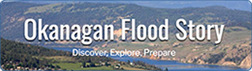 Okanagan Flood Story - Floodplain Mapping Portal